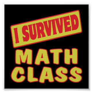 I SURVIVED MATH CLASS POSTER
