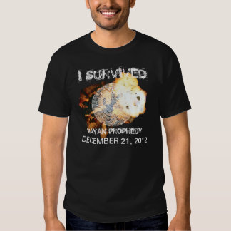 I Survived Mayan Prophecy December 12, 2012 T Shirt