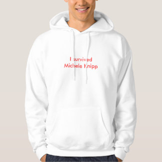 I survived Michele Knipp Hoodie