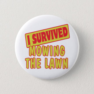 I SURVIVED MOWING THE LAWN BUTTON