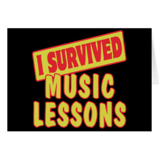 I SURVIVED MUSIC LESSONS GREETING CARD