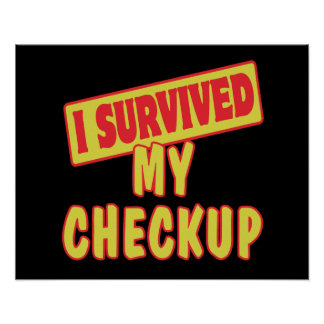 I SURVIVED MY CHECKUP POSTER
