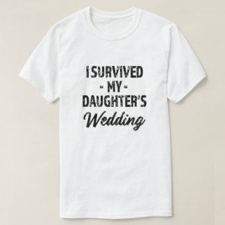 I survived my daughter's wedding funny mens shirt