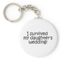 I Survived My Daughters Wedding Keychain