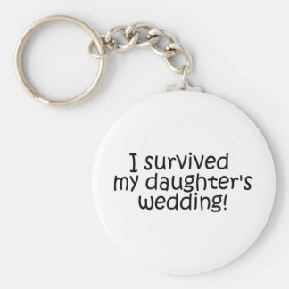 I Survived My Daughters Wedding Keychains