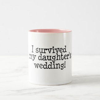 I Survived My Daughter's Wedding Two-Tone Coffee Mug