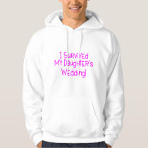 I Survived My Daughters Wedding Pink Hoodie