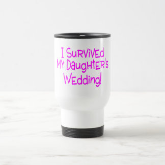 I Survived My Daughters Wedding Pink Travel Mug