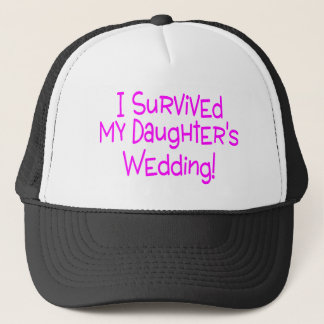I Survived My Daughters Wedding Pink Trucker Hat