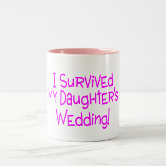 I Survived My Daughters Wedding Pink Two-Tone Coffee Mug