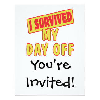 I SURVIVED MY DAY OFF 4.25X5.5 PAPER INVITATION CARD