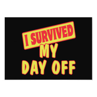 I SURVIVED MY DAY OFF 5X7 PAPER INVITATION CARD