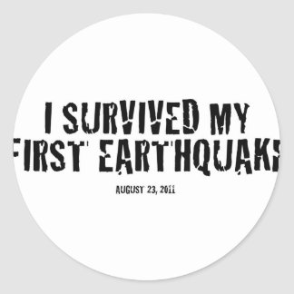 I survived my first earthquake classic round sticker