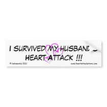 I survived my husband's heart attack bumper sticker