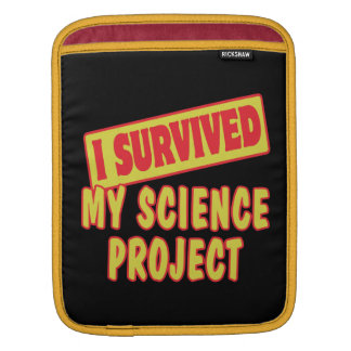 I SURVIVED MY SCIENCE PROJECT iPad SLEEVE