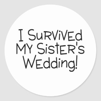 I Survived My Sister's Wedding Black Classic Round Sticker
