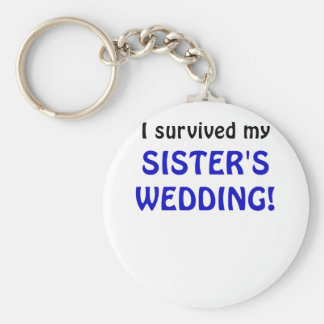 I Survived my Sisters Wedding Keychain