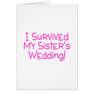 I Survived My Sisters Wedding Pink Card