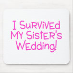 I Survived My Sisters Wedding Pink Mousepads