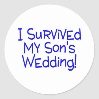 I Survived My Sons Wedding Blue Classic Round Sticker