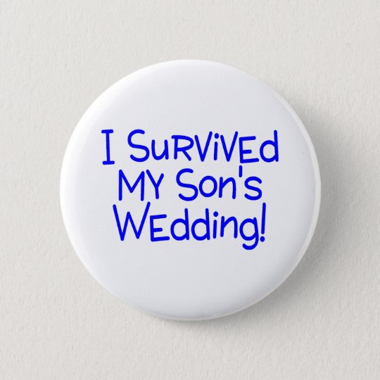 I Survived My Sons Wedding Blue Pinback Button
