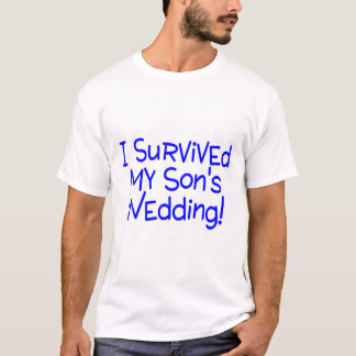 I Survived My Sons Wedding Blue T-Shirt