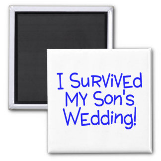 I Survived My Sons Wedding Magnet