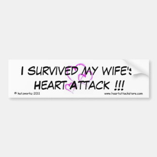 I survived my wife's heart attack car bumper sticker
