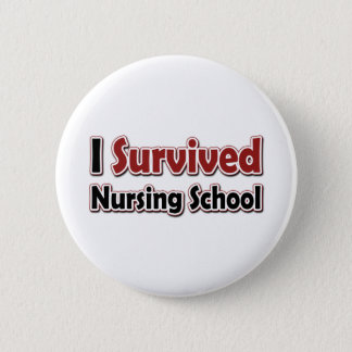 I Survived Nursing School Button