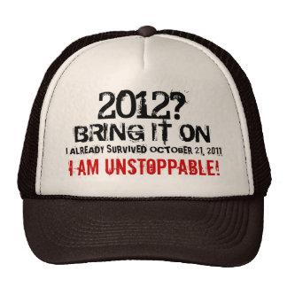 I Survived October 21, 2011 I Am Unstoppable Shirt Trucker Hat