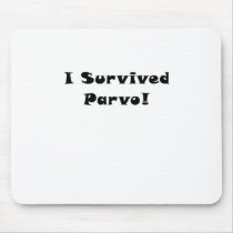 I Survived Parvo Mouse Pad
