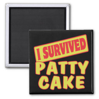 I SURVIVED PATTY CAKE 2 INCH SQUARE MAGNET