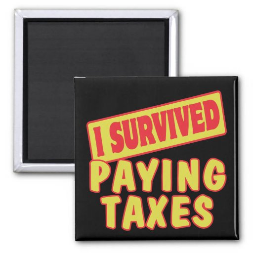 I SURVIVED PAYING TAXES REFRIGERATOR MAGNETS