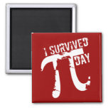 I Survived Pi Day - Funny Pi Day 2 Inch Square Magnet