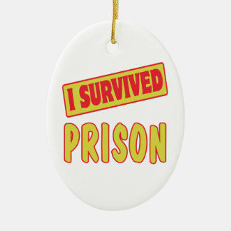 I SURVIVED PRISON CERAMIC ORNAMENT