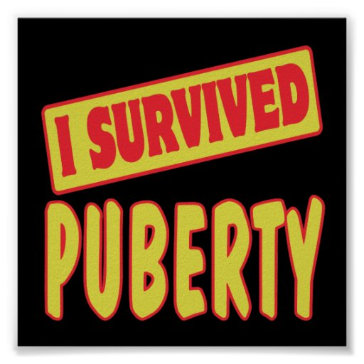 I SURVIVED PUBERTY PRINT