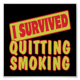 I SURVIVED QUITTING SMOKING POSTER