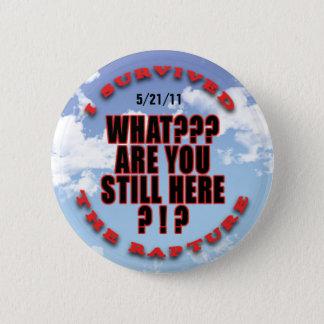 """I survived...rapture"" #7 Pinback Button"