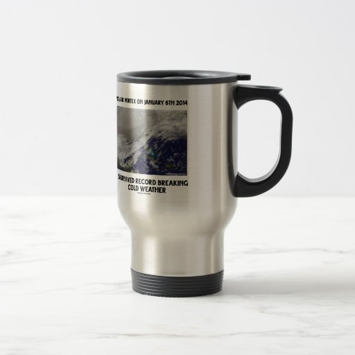 I Survived Record Breaking Cold Weather 15 Oz Stainless Steel Travel Mug