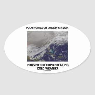 I Survived Record Breaking Cold Weather Oval Sticker