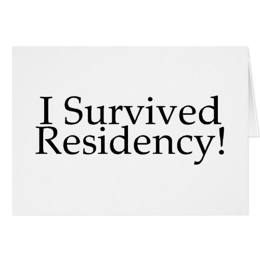 I Survived Residency! Greeting Card
