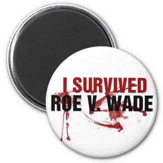 I survived Roe V Wade 2 Inch Round Magnet