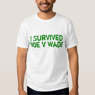 I Survived Roe V Wade Shirt
