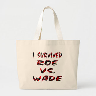 I Survived Roe vs. Wade Tote Bag
