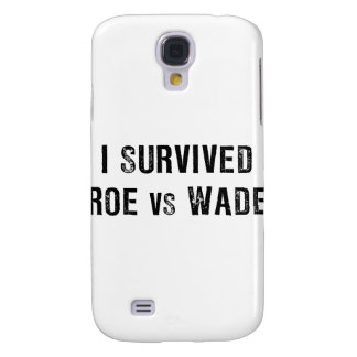 I Survived Roe Vs Wade Galaxy S4 Covers