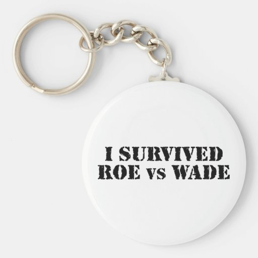 I survived Roe vs Wade Key Chains