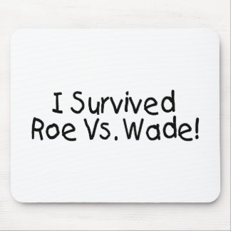 I Survived Roe Vs. Wade Mouse Pad