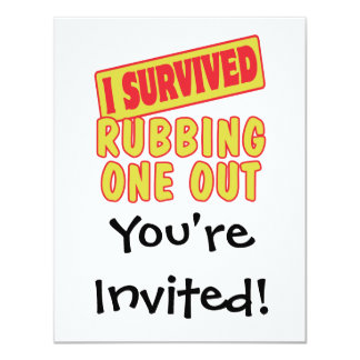 I SURVIVED RUBBING ONE OUT 4.25X5.5 PAPER INVITATION CARD