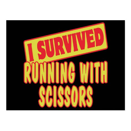 I SURVIVED RUNNING WITH SCISSORS POST CARDS