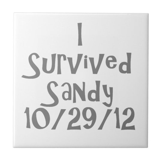 I Survived Sandy 10-129-12 Gray.png Ceramic Tile